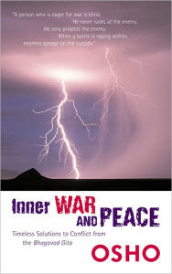 Inner War and Peace: Timeless Solutions to Conflict from the Bhagavad Gita - Osho