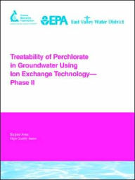 Treatability Of Perchlorate In Groundwater Using Ion Exchange Technology - Phase Ii - Lee Aldridge