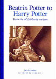 Beatrix Potter to Harry Potter: Portraits of Childrens' Writers - Julia Eccleshare