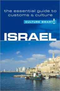 Israel: Culture Smart! - The Essential Guide to Customs and Culture - Jeffrey Geri