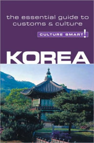 Culture Smart! Korea: A Quick Guide to Customs and Etiquette - James Hoare