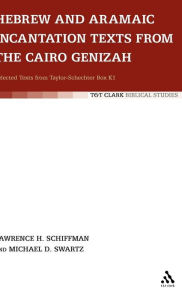 Hebrew And Aramaic Incantation Texts From The Cairo Genizah - Lawrence Schiffmann