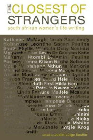 The Closest of Strangers: South African Women's Life Writing - Judith Lutge-Coullie