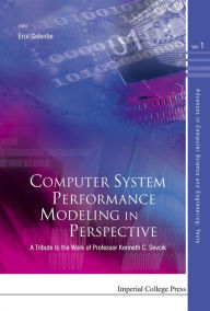 Computer System Performance Modeling in Perspective: A Tribute to the Work of Prof Kenneth C Sevcik - Erol Gelenbe