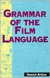 Grammar of the Film Language - Daniel Arijon