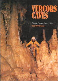 Vercors Caves: Classic French Caving - Des Marshall