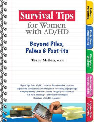 Survival Tips for Women with AD/HD: Beyond Piles, Palms & Post-Its - Terry Matlen