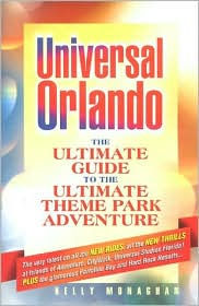 Universal Orlando (2nd Edition) - Kelly Monaghan