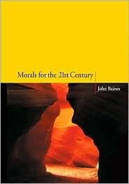 Morals for the 21st Century - John Baines