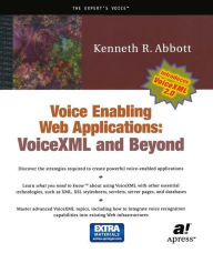 Voice Enabling Web Applications: VoiceXML and Beyond - Ken Abbott