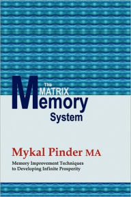 The Matrix Memory System - Mykal Pinder Ma