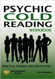 Psychic Cold Reading Workbook - Practical Training And Applications - Dr Terry Weston