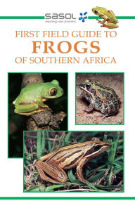 Sasol First Field Guide to Frogs of Southern Africa - Vincent Carruthers