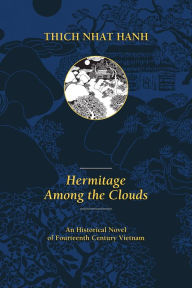 Hermitage Among the Clouds: An Historical Novel of Fourteenth Century Vietnam - Thich Nhat Hanh