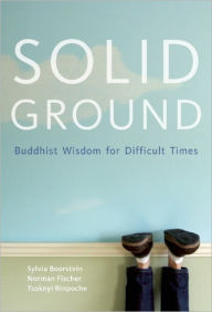 Solid Ground: Buddhist Wisdom for Difficult Times - Sylvia Boorstein