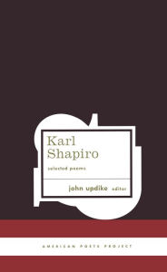 Karl Shapiro: Selected Poems - Karl Shapiro