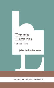 Emma Lazarus: Selected Poems: Selected Poems - Emma Lazarus