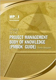 A Guide to the Project Management Body of Knowledge (PMBOK Guide) Vierte Ausgabe - Project Management Institute