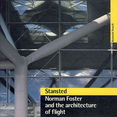 Stansted. Norman Foster and the architecture of flight. - Powell, Kenneth