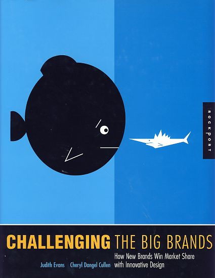Challenging the big brands. How new brands win market share with innovative design. - Evans, Judith and Cheryl Dangel Cullen