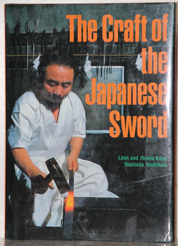 The Craft of the Japanese Sword. - Kapp, Leon and Hiroko Kapp