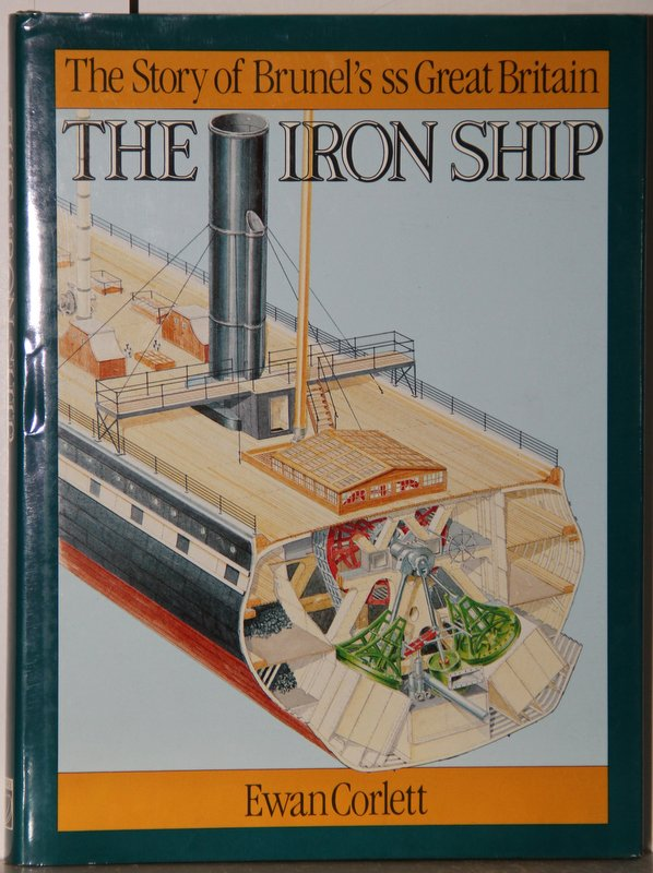 The Iron Ship. The Story of Brunel's ss Great Britain. 2. Auflage. - Corlett, Ewan