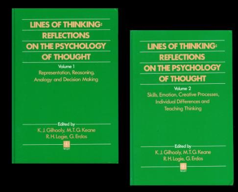 Lines of Thinking : Reflections on the Psychology of Thought. Volume 1 an 2. Vol: 1: Representation, Reasoning, Analogy and Decision Making [ISBN 0-471-92427-X] --- Volume 2: Skills, Emotion, Creative Processes, Individual Differences and Teaching Thinkin - Gilhooly, K.J.