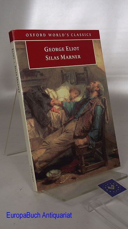 Silas Marner The Weaver of Raveloe - Eliot, George and Terence Cave
