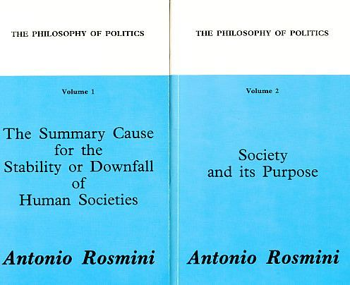 The Philosophy of Politics. Vol 1: The Summary Cause for the Stability or Downfall of Human Societies / Vol 2: Society and its Purpose. (2 Bände). - Rosmini, Antonio