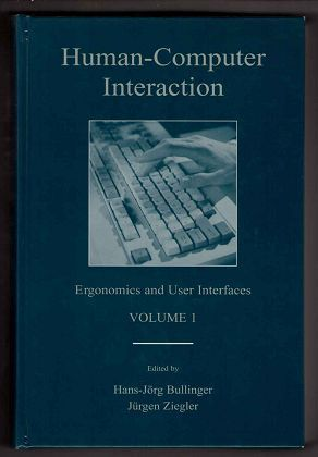 Human-Computer Interaction: Ergonomics and User Interfaces: 1 (LEA Series in Human Factors)