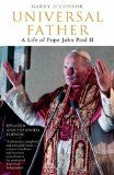 Universal Father. A Life of Pope John Paul II - O'Connor, Garry