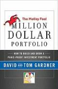 The Motley Fool Million Dollar Portfolio: How to Build and Grow a Panic-Proof Investment Portfolio