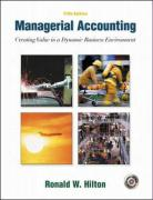 Managerial Accounting: Creating Value in a Dynamic Business Environment W/Student Success CD-ROM, Net Tutor & Powerweb Package
