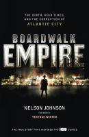 Boardwalk Empire: The Birth, High Times and the Corruption of Atlantic City. Nelson Johnson