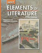 Holt Elements of Literature, Fifth Course: Essentials of American Literature