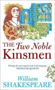 The Two Noble Kinsmen: William Shakespeare.