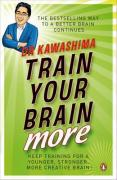 Train Your Brain More: 60 Days to a Better Brain. Dr Kawashima