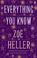 Everything You Know. Zo Heller
