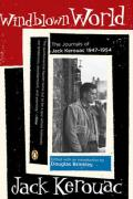 Windblown World: Journals of Jack Kerouac 1947-1954