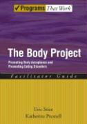 The Body Project: Promoting Body Acceptance and Preventing Eating Disorders: Facilitator Guide