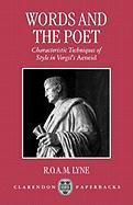 Words and the Poet: Characteristic Techniques of Style in Vergil's Aeneid