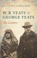 W. B. Yeats and George Yeats: The Letters