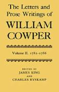 The Letters and Prose Writings of William Cowper: Volume 2: Letters 1782-1786