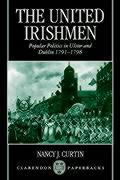 The United Irishmen: Popular Politics in Ulster and Dublin, 1791-1798 - Curtin, Nancy