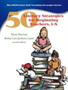 50 Literacy Strategies for Beginning Teachers, 1-8 - Norton, Terry L.; Land, Betty Lou Jackson