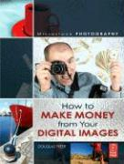 Microstock Photography: How to Make Money from Your Digital Images