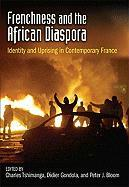 Frenchness and the African Diaspora: Identity and Uprising in Contemporary France