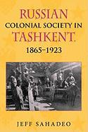 Russian Colonial Society in Tashkent, 1865--1923