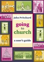 Going to Church: A User's Guide - Pritchard, John