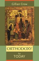 Orthodoxy for Today - Crow, Gillian